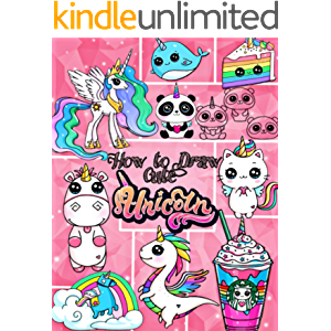 How to Draw: How to Draw Cute Unicorns ? Step by Step: the Gorgeous Drawing Book for Everyone, How to Draw Unicorns and…
