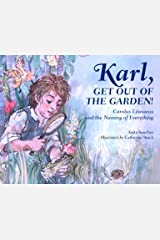 Karl, Get Out of the Garden!: Carolus Linnaeus and the Naming of Everything Hardcover