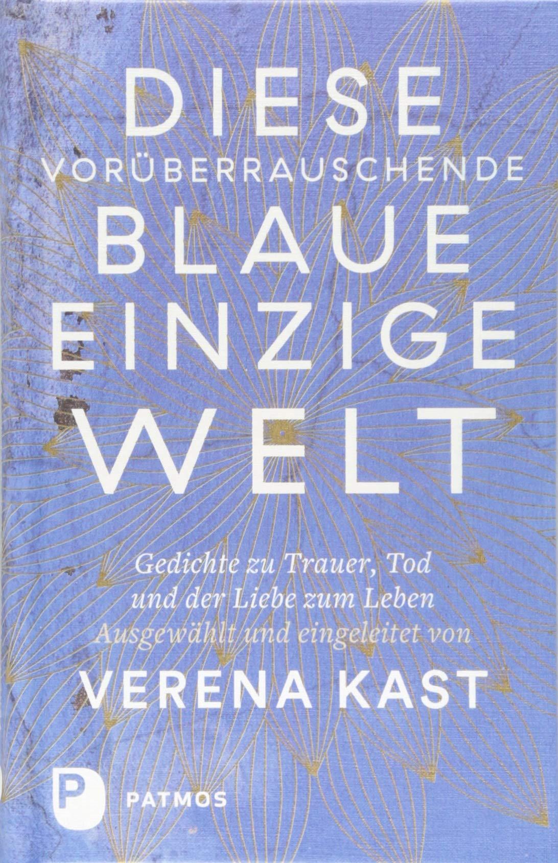 Diese Vorüberrauschende Blaue Einzige Welt Gedichte Zu