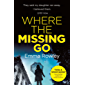 Where the Missing Go: A brilliantly twisty psychological thriller that will leave you breathless (English Edition)