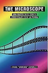 The Microscope: Una raccolta di scatti immortalati con la penna (Qualcuno Le Chiama Poesie) (Italian Edition) Kindle Edition