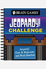 Brain Games Jeopardy Challenge: Jeopardy! Clues & Responses and Word Searches Spiral-bound