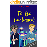 To Be Continued: A Gram and Digi Reunion (The #lovehim Series Book 6)