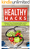 Healthy hacks: Ultimate ways of staying healthy and fit by taking natural food within 21 days