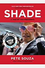 Shade: A Tale of Two Presidents Kindle Edition