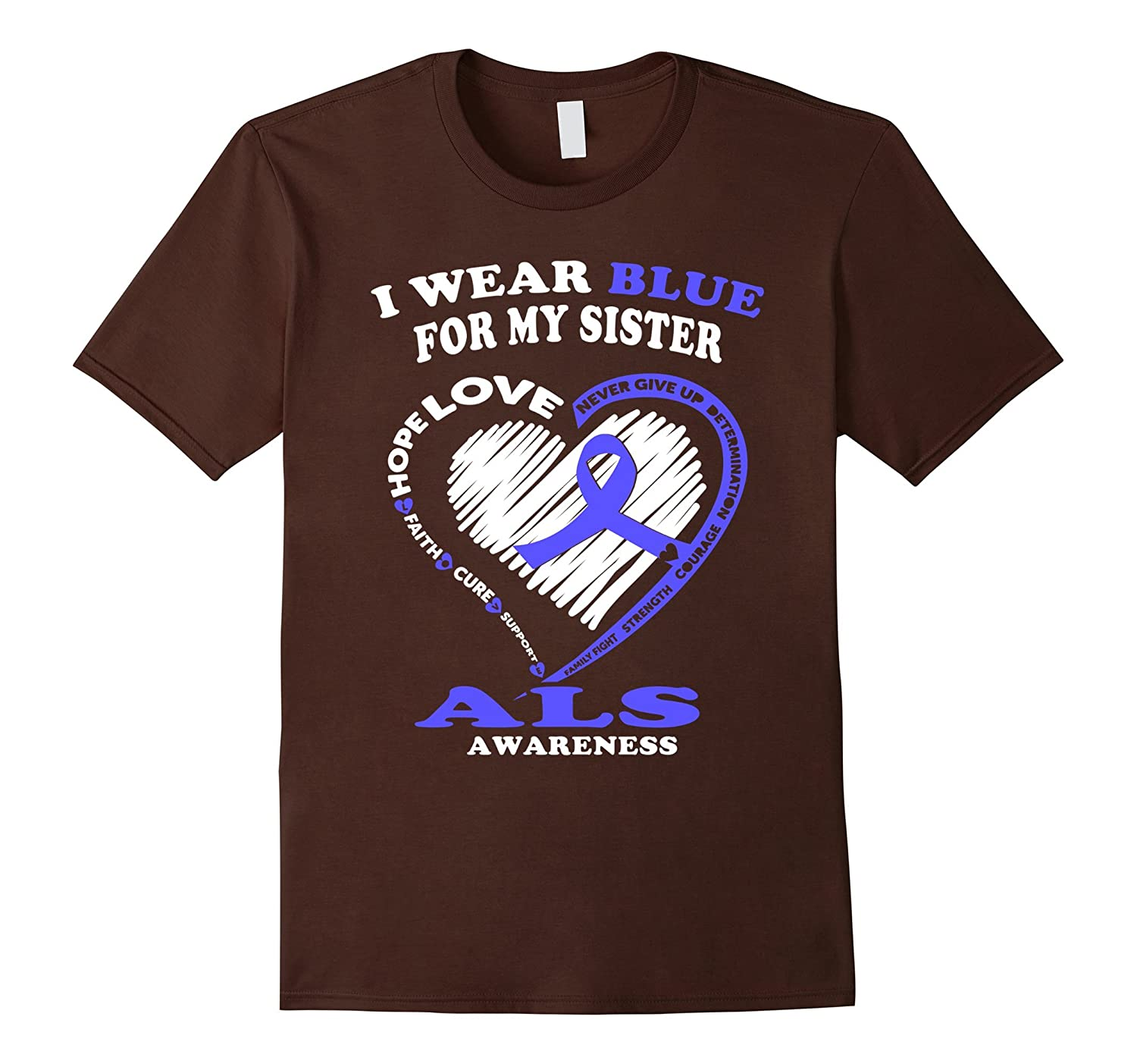 ALS Awareness T Shirt - I Wear Blue For My SIster-CL