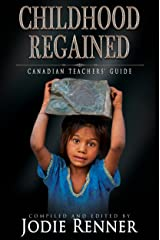 Childhood Regained: Canadian Teachers' Guide Kindle Edition