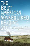 The Best American Nonrequired Reading 2017 (The Best American Series )