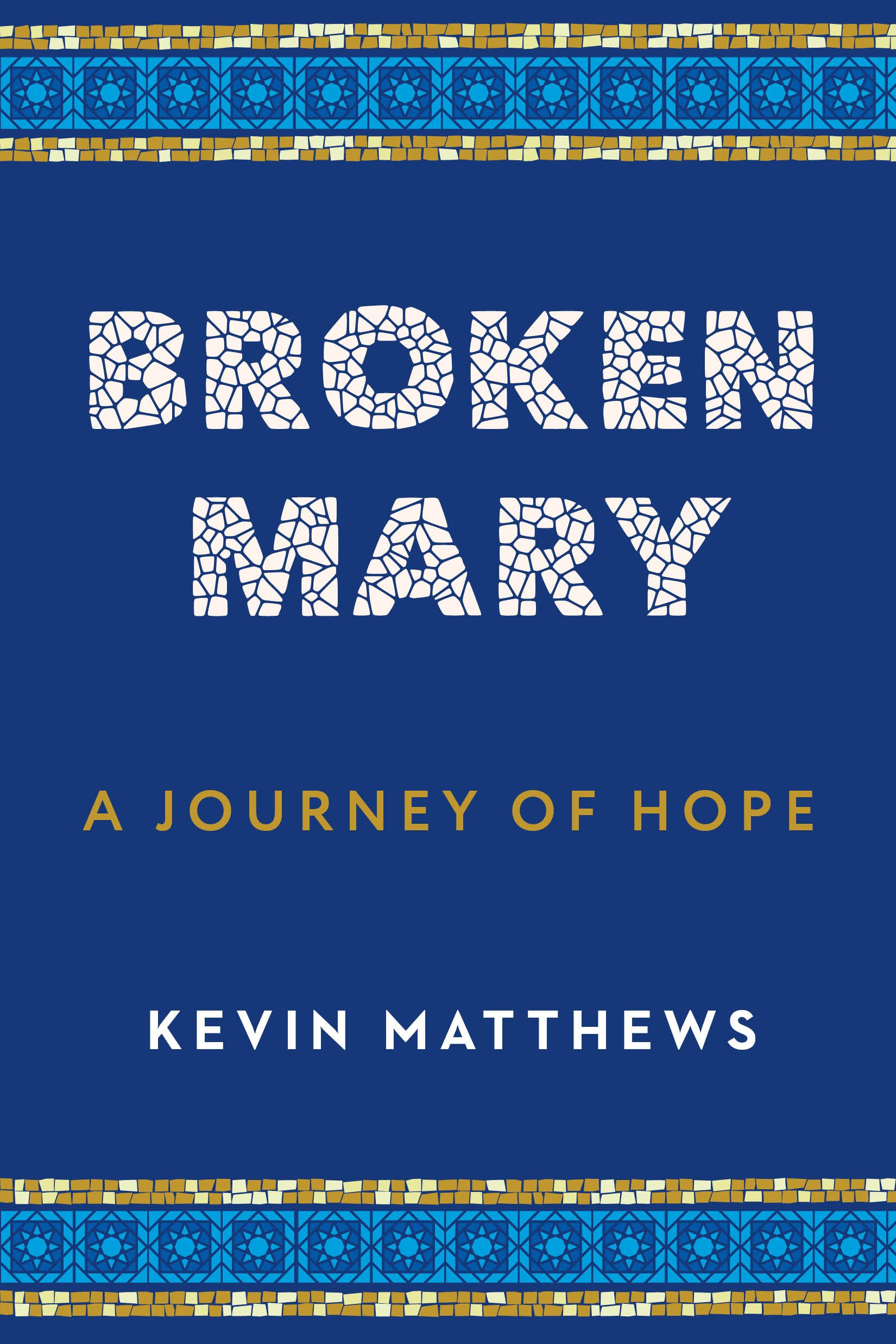 Broken Mary Paperback – February 1, 2017 Kevin Matthews Wellspring 1942611692