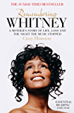 Remembering Whitney: A Mother's Story of Love, Loss and the Night the Music Died
