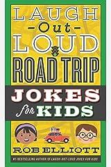 Laugh-Out-Loud Road Trip Jokes for Kids (Laugh-Out-Loud Jokes for Kids) Kindle Edition