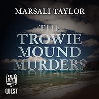 The Trowie Mound Murders: Cass Lynch Mysteries, Book 2