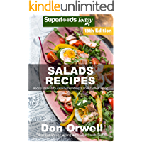 Salad Recipes: Over 190 Quick & Easy Gluten Free Low Cholesterol Whole Foods Recipes full of Antioxidants & Phytochemicals (Salads Recipes Book 13)