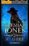 Jeremiah Jones Cowboy Sorcerer: Episode 6