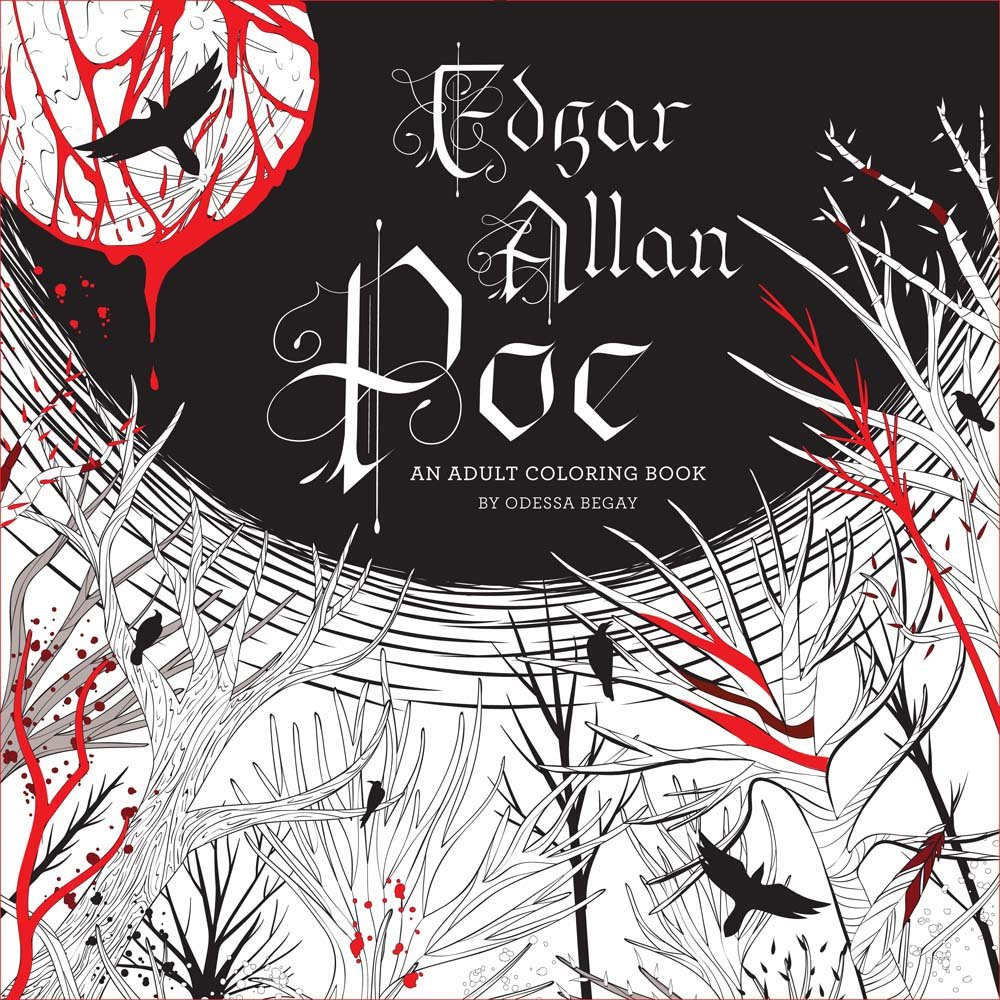 Edgar Allan Poe An Adult Coloring Book Odessa Begay 9781454921356 Books