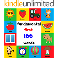 fundamental first 100 words: Words for Kids 1-5 Years Old. words & picture Book for Kindergarten & Preschool Prep Success, The Fun Way to learn and understand the fundamental words.