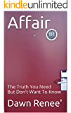 Affair: The Truth You Need But Don't Want To Know