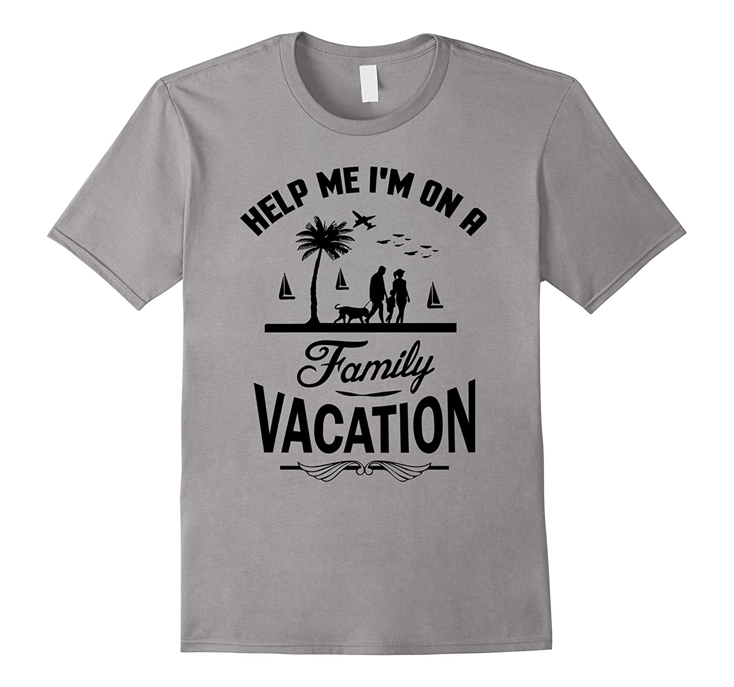 Funny Help Me I am on a Famiy Vacation T-shirt-TH