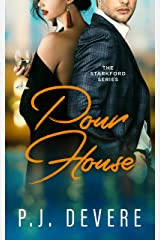 Pour House: The Starkford Series Kindle Edition