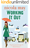 Working it Out: Ruby Matthews has a plan. Twelve jobs in twelve months, until she finds the one of her dreams… (English Edition)
