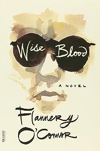 Wise Blood: A Novel (FSG Classics)