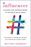 Influencer: Building Your Personal Brand in the Age of Social Media