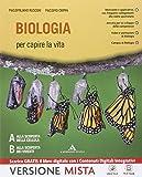 Biologia per capire la vita. Per i Licei. Con e-book. Con espansione online
