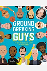 Groundbreaking Guys: 40 Men Who Became Great by Doing Good Kindle Edition