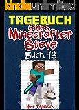 Tagebuch eines Minecrafter Steve: Buch 13: (Inoffizielle)