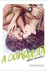 A conquista (Amores Improváveis Livro 4) eBook Kindle