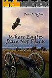 Where Eagles Dare Not Perch