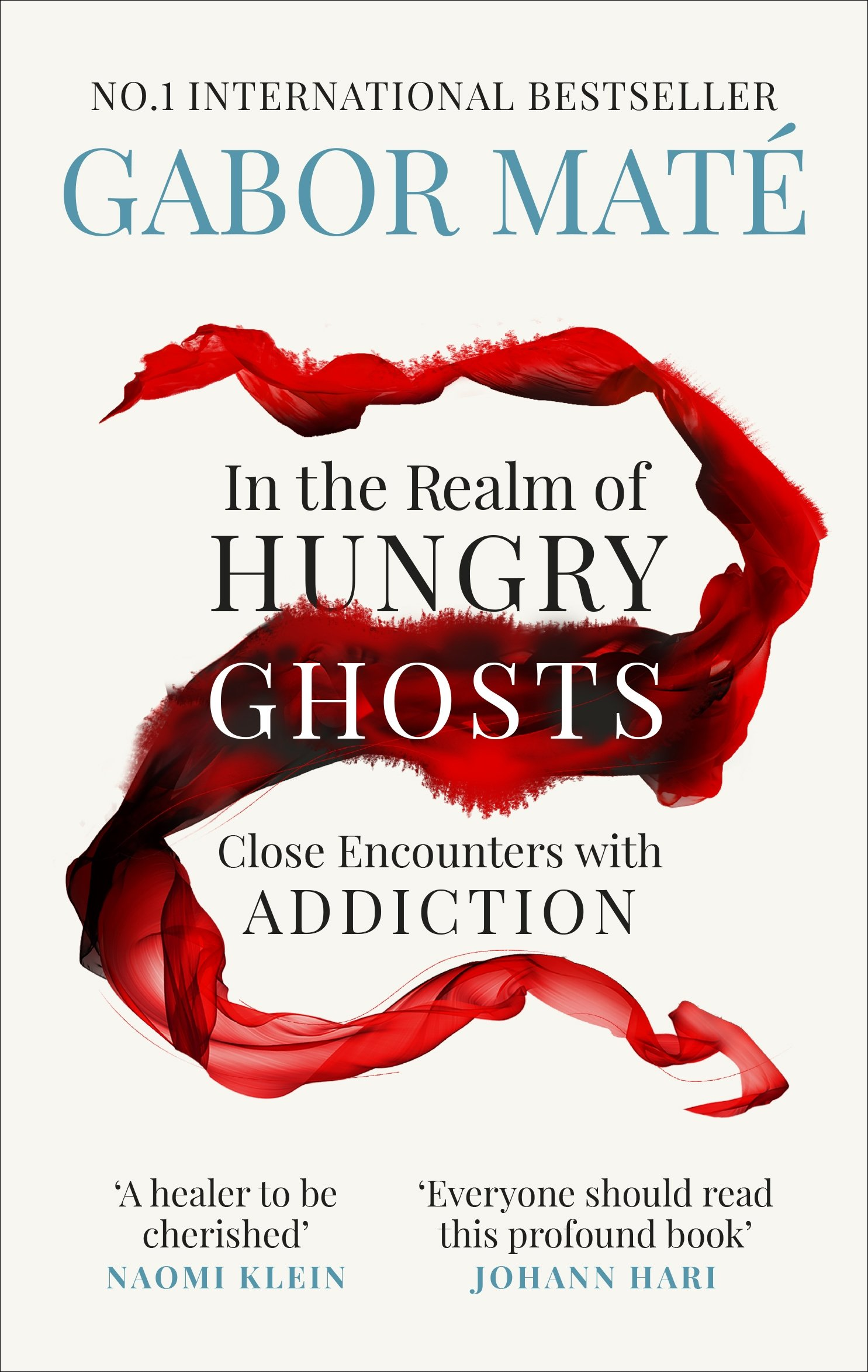 In The Realm Of Hungry Ghosts  Close Encounters With Addiction