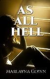As All Hell (Memoirs of Marlayna Glynn Book 3)