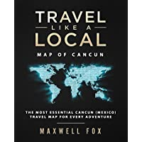 Travel Like a Local - Map of Cancun: The Most Essential Cancun (Mexico) Travel Map for Every Adventure