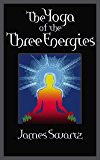 The Yoga of the Three Energies