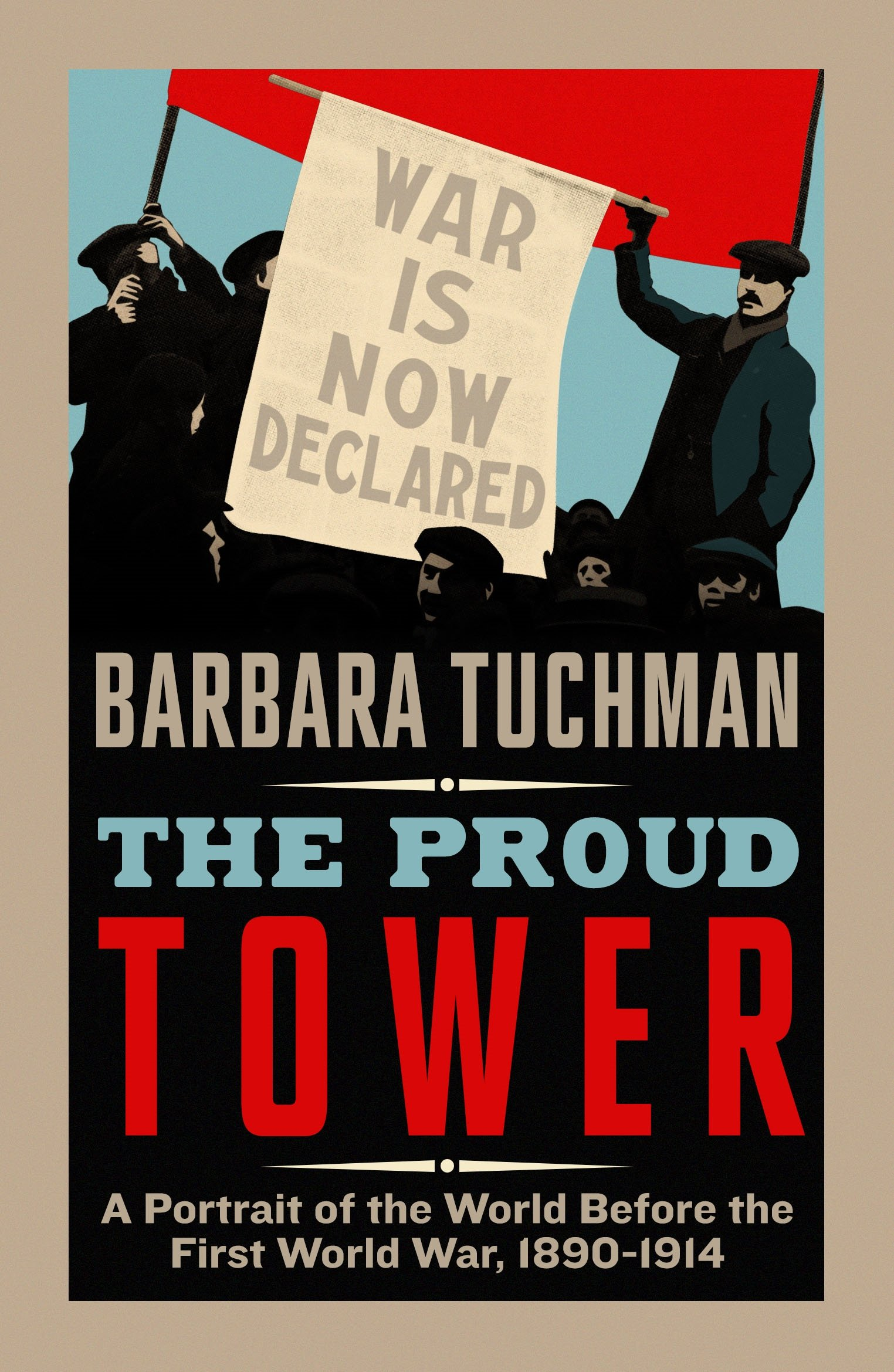 The Proud Tower: A Portrait of the World Before the War, 1890-1914:  Amazon.co.uk: Barbara Tuchman: Books