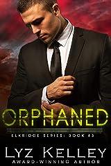 ORPHANED (Elkridge Series Book 3) Kindle Edition