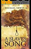 A SLAVE'S SONG
