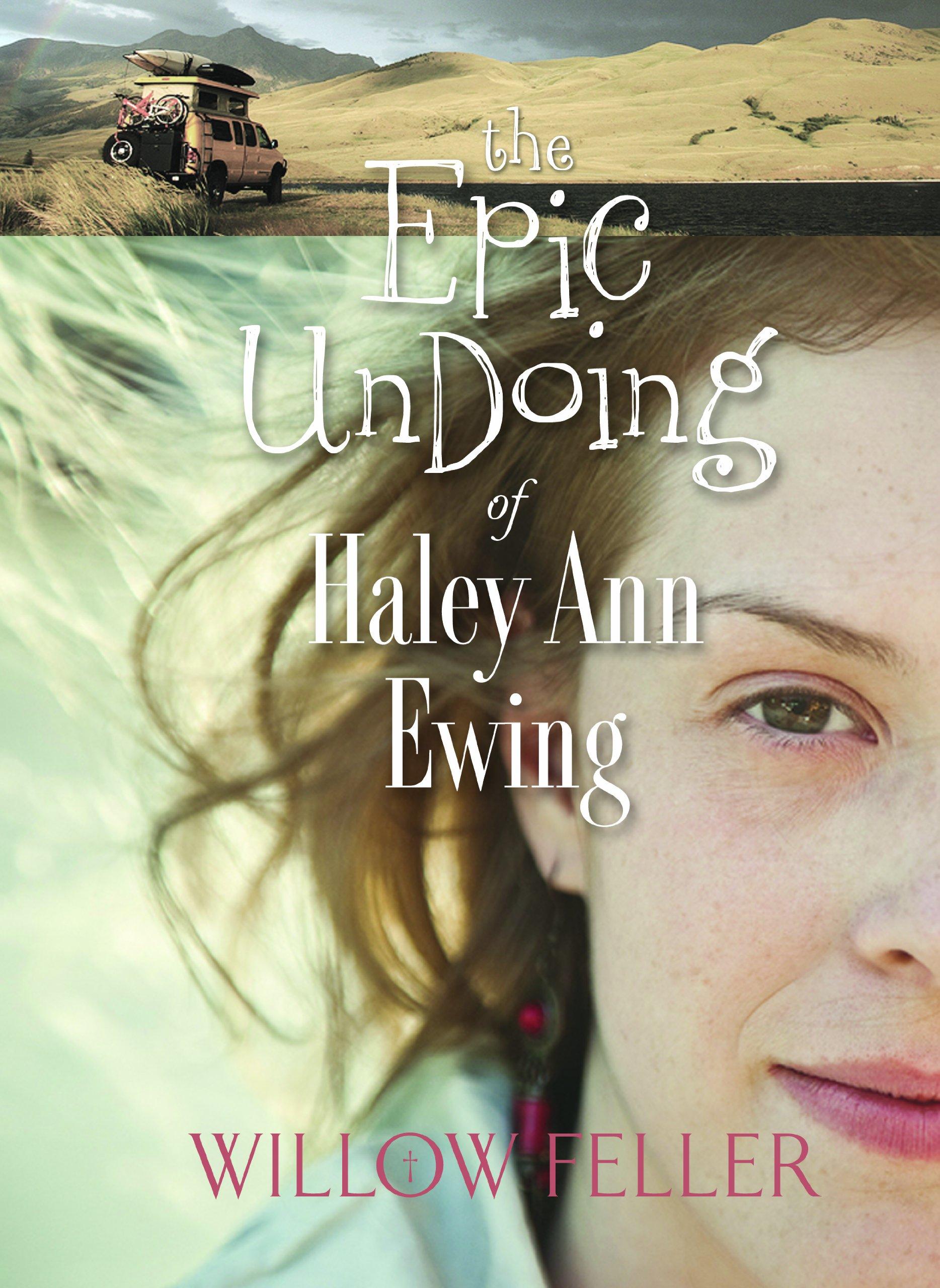 The Epic UnDoing Of Haley Ann Ewing pdf