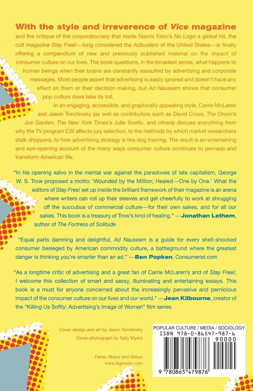 ad nauseam a survivor s guide to american consumer culture  ad nauseam a survivor s guide to american consumer culture carrie mclaren jason torchinsky rob walker 9780865479876 amazon com books