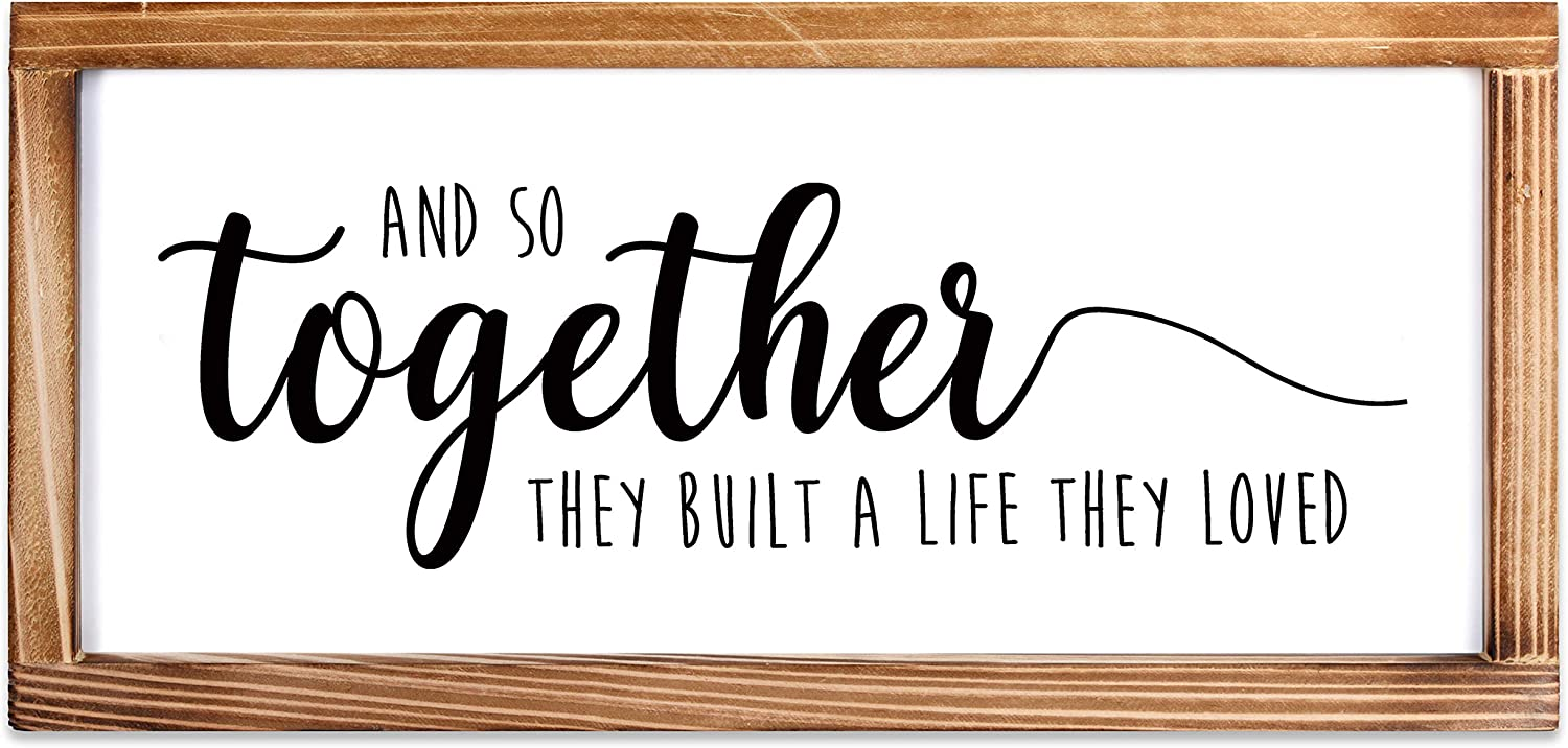 And So Together They Built a Life They Loved Sign - Rustic Farmhouse Decor for the Home Sign - Wall Decorations for Living Room, Modern Farmhouse Love Wall Decor with Solid Wood Frame - 8 x 17 Inches