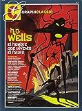 H. G. Wells. El homber que inventó el futuro