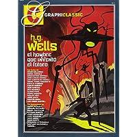 H. G. Wells. El homber que inventó el