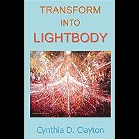 Transform Into Lightbody