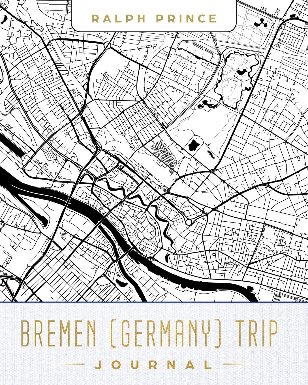 Bremen (Germany) Trip Journal: Lined Bremen (Germany ...