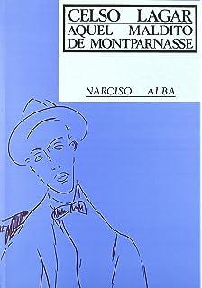 Celso Lagar : aquel maldito de Montparnasse (Monografías de arte)