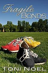 Fragile Bonds Kindle Edition