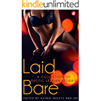 Laid Bare: A collection of erotic lesbian stories