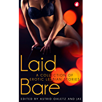 Laid Bare: A collection of erotic lesbian stories (English Edition)