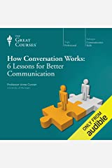 How Conversation Works: 6 Lessons for Better Communication Audible Audiobook